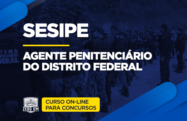 SESIPE-DF | CURSO ON-LINE | POLICIAL PENAL DO DF